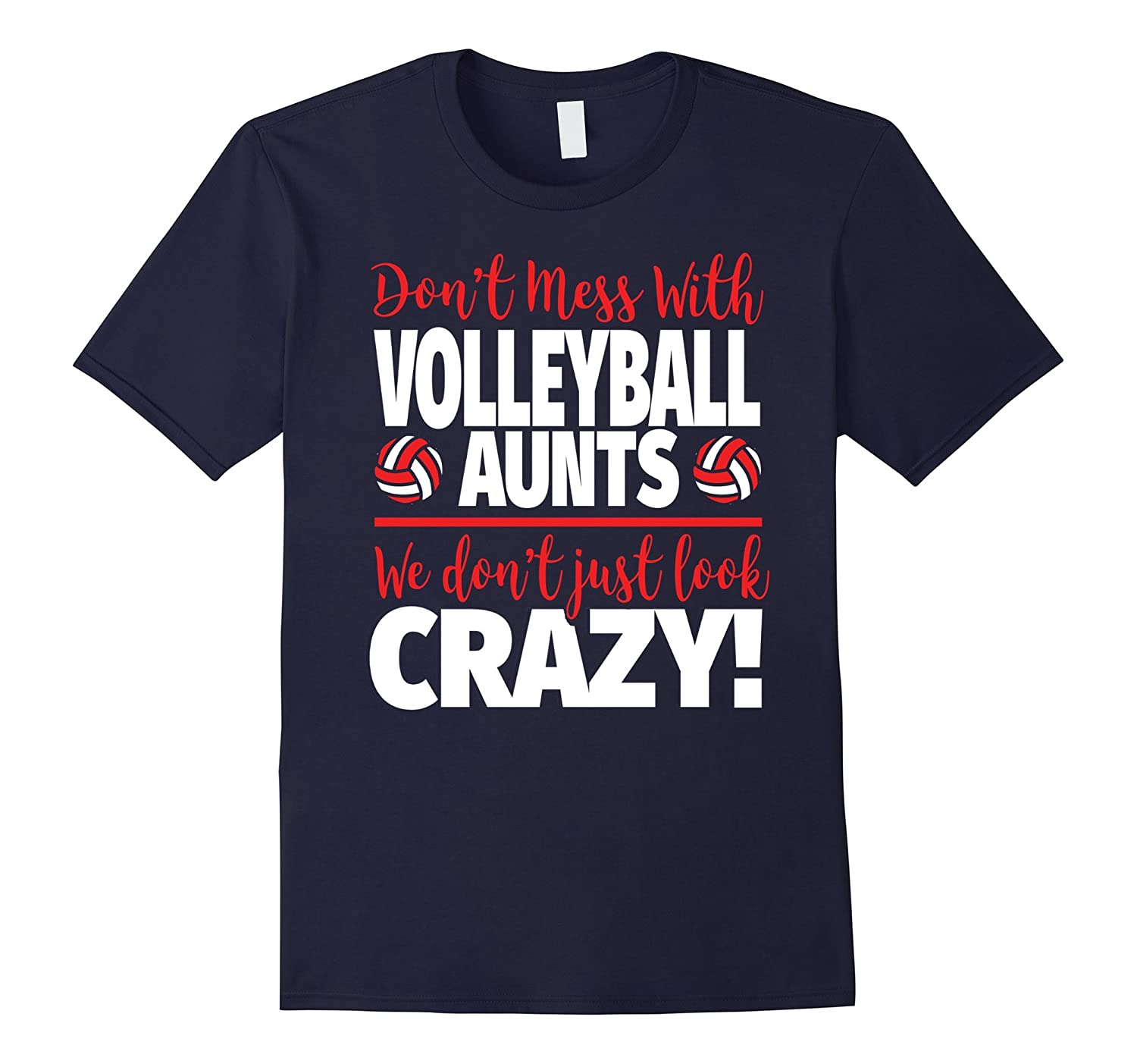 Crazy Volleyball Aunt T-Shirt - We Don't Just Look Crazy-Art