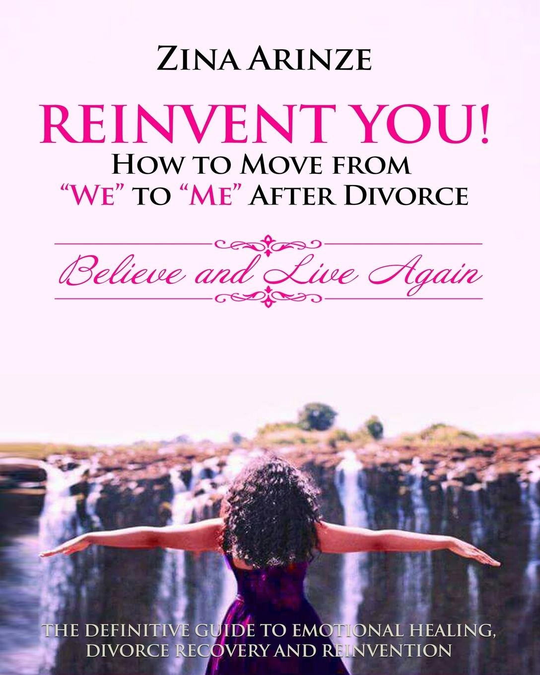 Reinvent You How To Move From We To Me After Divorce Believe And Live Again Arinze Zina 9780995568808 Amazon Com Books They should have lived separately for a minimum of 6 months on the day of filing the petition. arinze zina 9780995568808