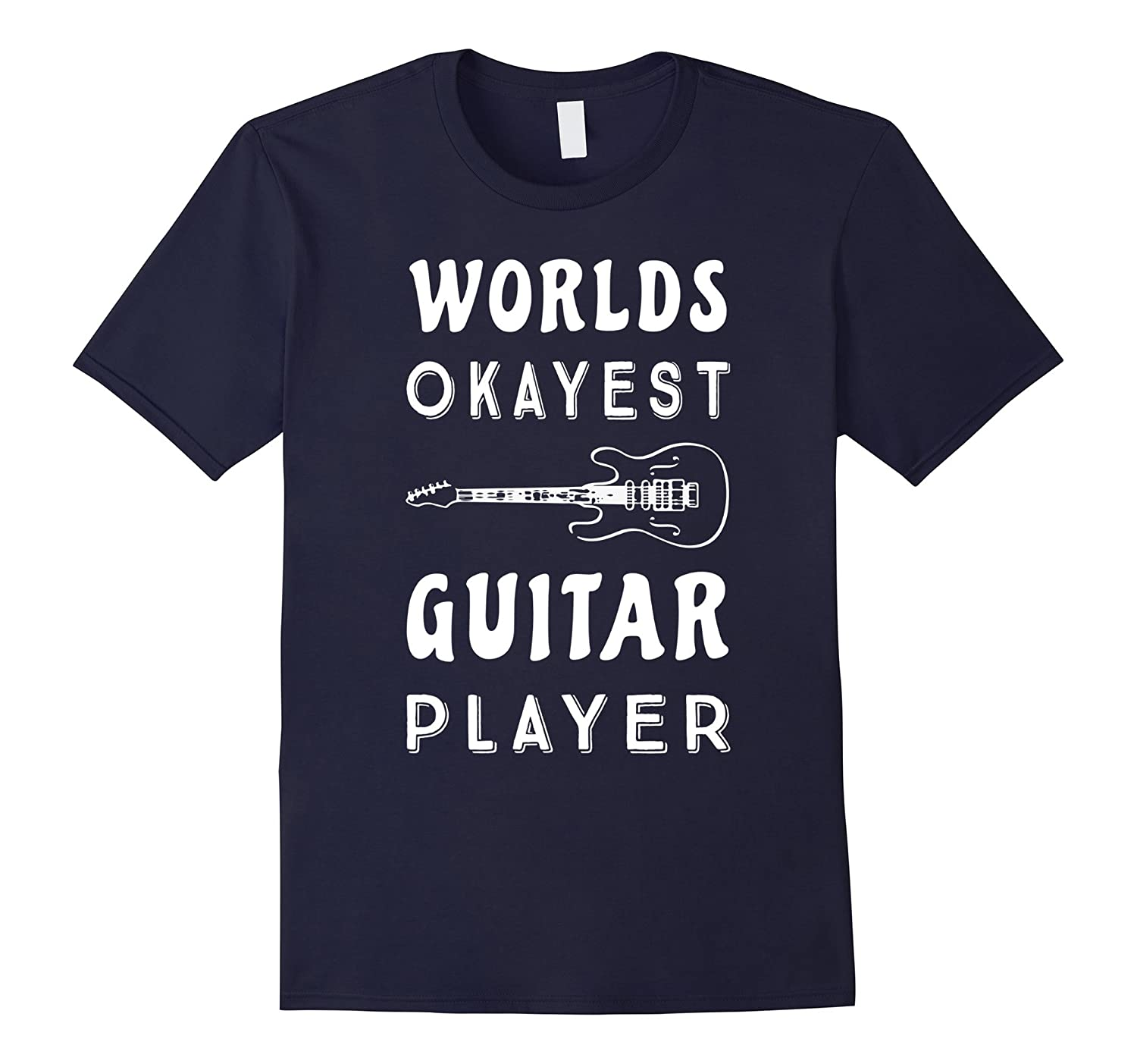 World's Okayest Guitar Player Funny Band T-Shirt-FL
