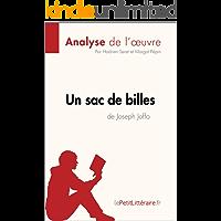 Un sac de billes de Joseph Joffo (Analyse de l'oeuvre): Comprendre la littérature avec lePetitLittéraire.fr (Fiche de lecture) (French Edition)