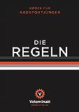Die Regeln: Kodex für Radsportjünger (German Edition)