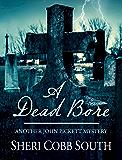 A Dead Bore (John Pickett Mysteries Book 2)
