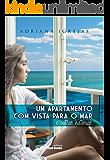 Um apartamento com vista para o mar e outras histórias