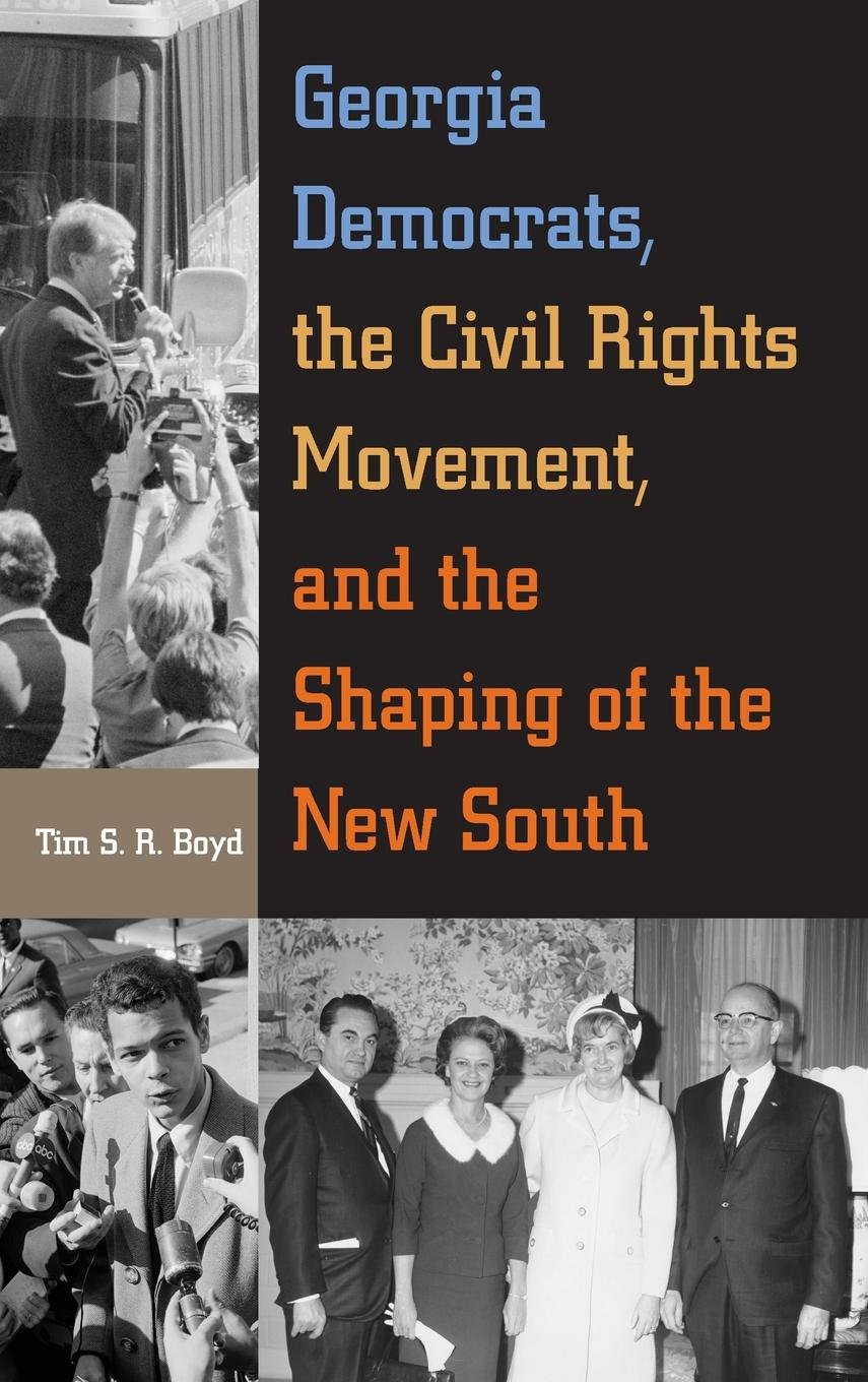 Download Georgia Democrats, the Civil Rights Movement, and the Shaping of the New South PDF ePub fb2 ebook