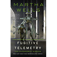 Fugitive Telemetry (The Murderbot Diaries Book 6) (English Edition)