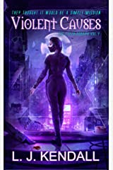 Violent Causes: A cross-genre sci-fi/fantasy thriller (The Leeth Dossier Book 4) Kindle Edition