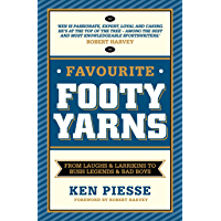 Favourite Footy Yarns: From Laughs and Larrikins to Bush Legends and Bad Boys