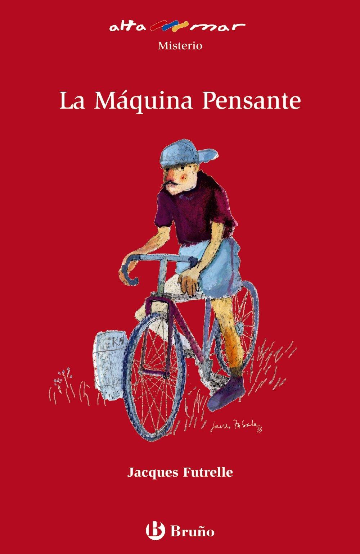 La maquina pensante / The Thinking Machine (Altamar / Open Sea) (Spanish Edition) (Spanish) Mass Market Paperback – June 30, 2009