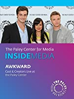 Awkward: Cast & Creators Live at the Paley Center