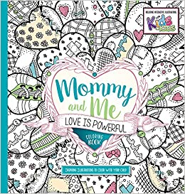 Mommy And Me Love Is Powerful Coloring Book Inspiring Illustrators To Color With Your Child Passio 9781629990873 Amazon Books