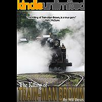 The Killing of Train-Man Brown