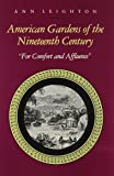 "American Gardens of the Nineteenth Century: ""For Comfort and Affluence"""