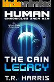 The Cain Legacy: Alien Games Trilogy Book 2 (The Human Chronicles Saga 18)
