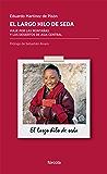 El largo hilo de seda: Viaje por las montañas y los desiertos de Asia Central