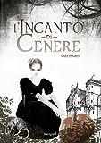 L'incanto di cenere (Italian Edition)