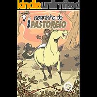 A Lenda do Negrinho do Pastoreio (Lendas Gaúchas em Quadrinhos Livro 2)
