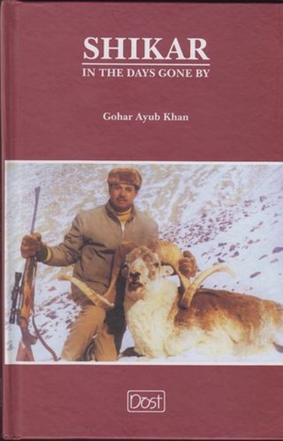 Shikar In The Days Gone By: Gohar Ayub Khan: 9789694963419