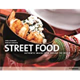 Street Food: Authentic Snacks From Around The World