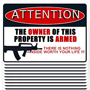Gun Signs, YTFGGY 10 Pack The Owner of This Property is Armed Sign, There is Nothing Here Worth Your Life Warning Sign Indoor & Outdoor Use, Home & Business Security-UV Proof&Waterproof