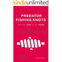 Predator Fishing Knots - From the reel to the hook