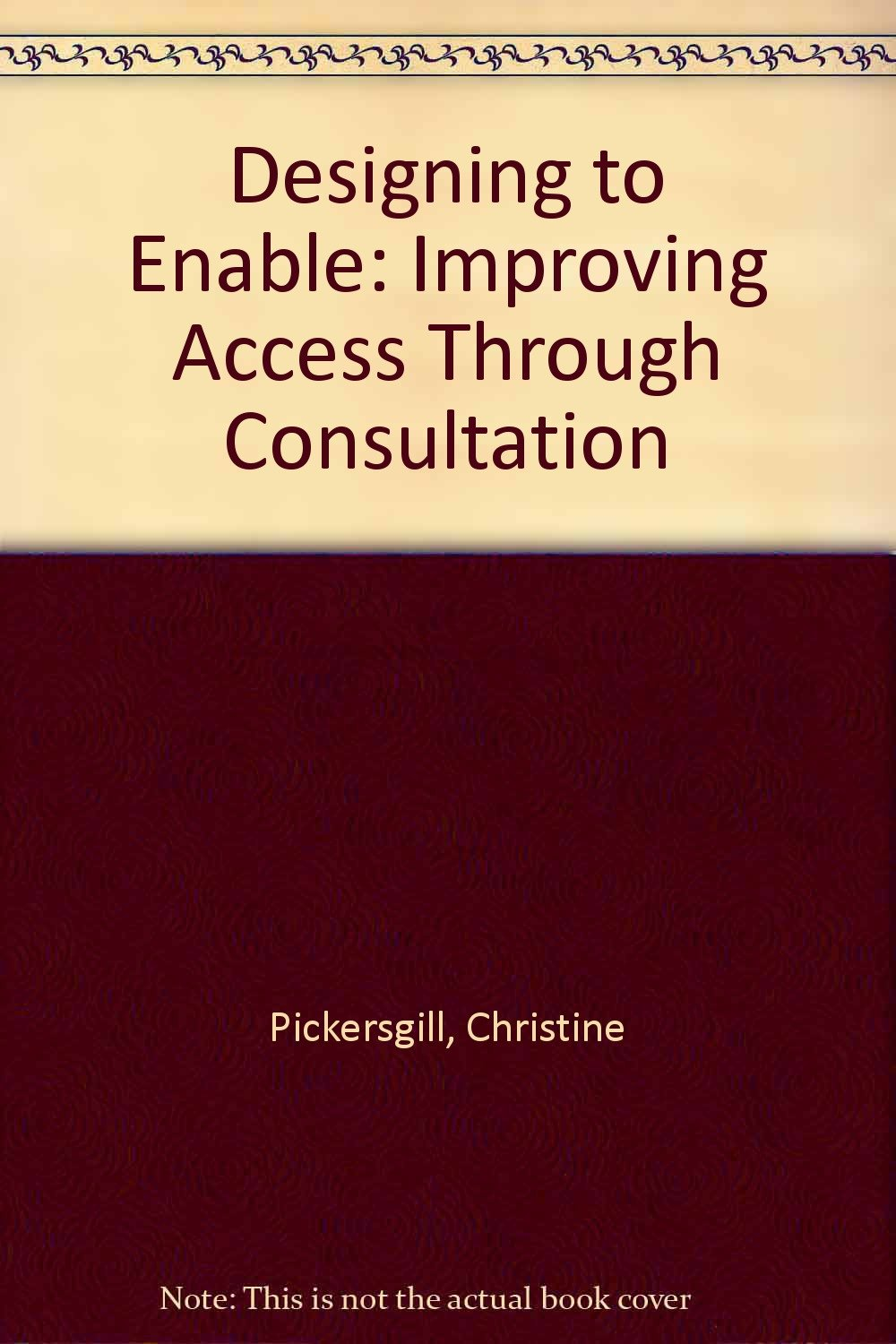 designing to enable improving access through consultation