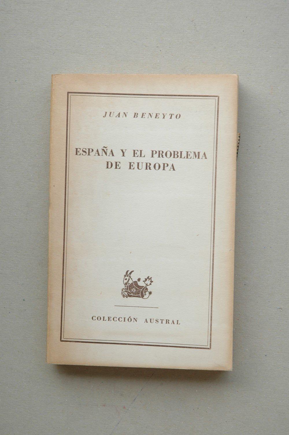 España y el problema de Europa : historia y política exterior ...