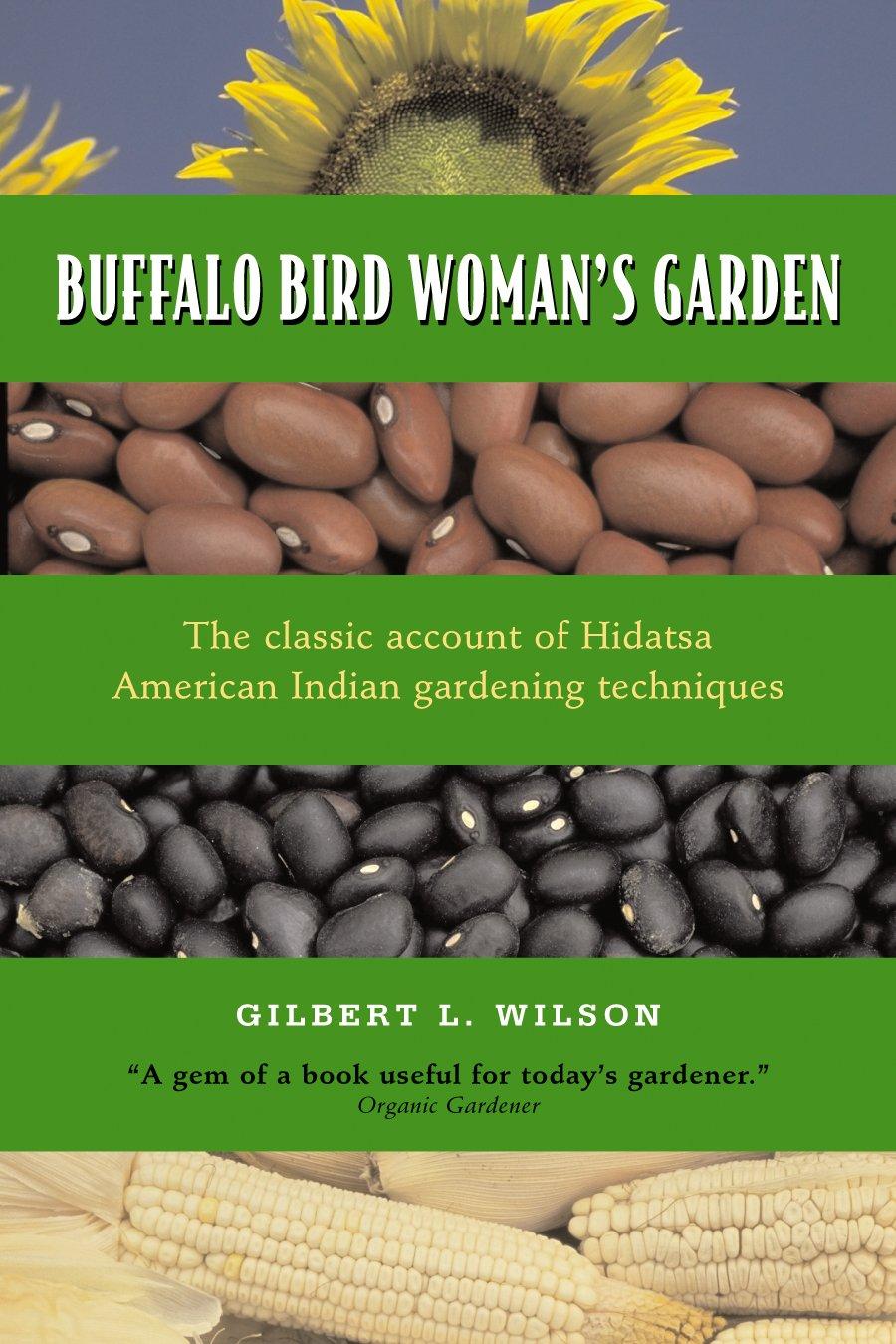 Buffalo Bird Woman's Garden: Agriculture of the Hidatsa Indians (Borealis)