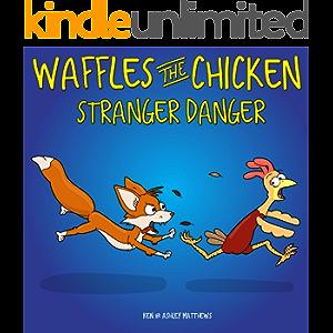 Waffles the Chicken - Stranger Danger