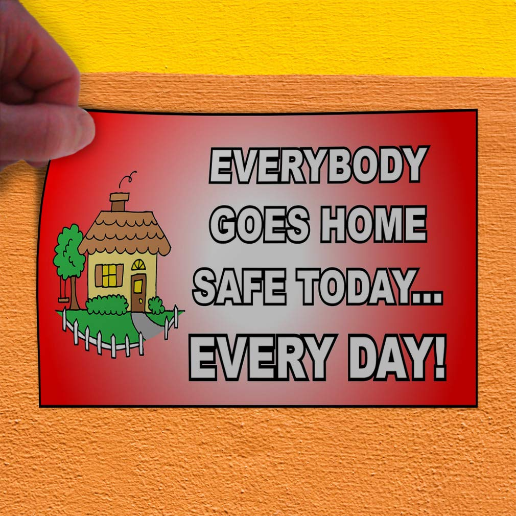 Decal Sticker Multiple Sizes Everybody Goes Home Safe Today Lifestyle Safety Sign Outdoor Store Sign Red 54inx36in Set of 2