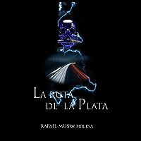 La ruta de la plata (Spanish Edition)
