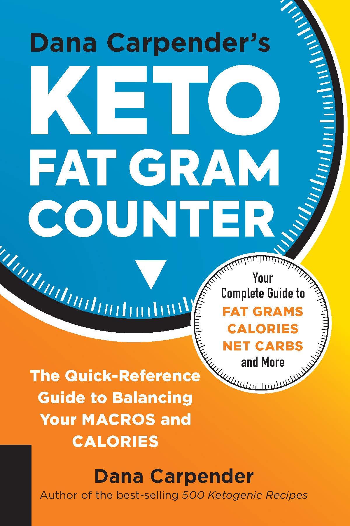 Dana Carpender's Keto Fat Gram Counter: The