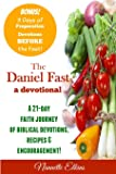 The Daniel Fast Devotional: A 21 Day Journey of Faith