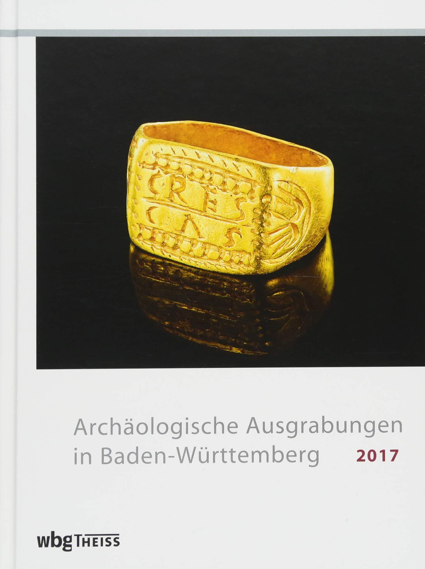 Archäologische Ausgrabungen In Baden Württemberg 2017
