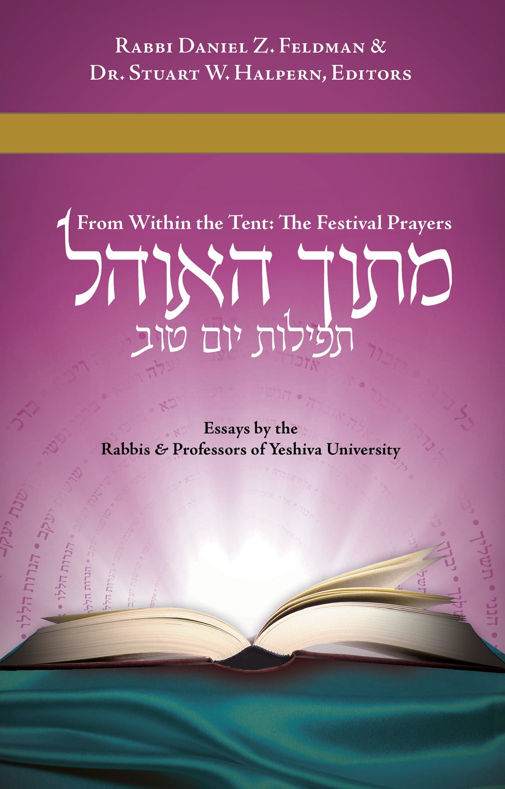 Mitokh Ha-Ohel, From Within the Tent: The Festival Prayers