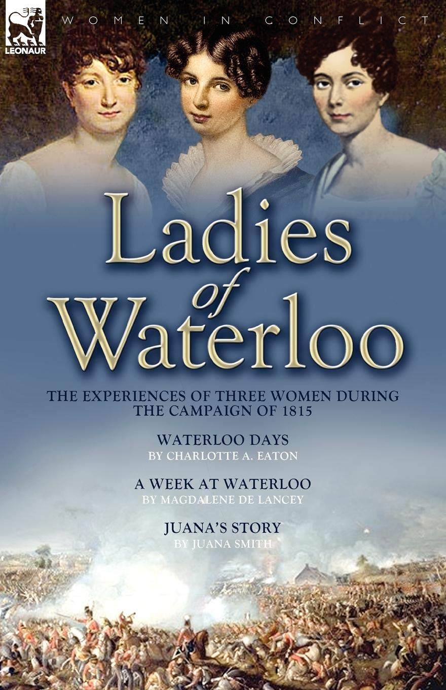 Download Ladies of Waterloo: The Experiences of Three Women During the Campaign of 1815 pdf