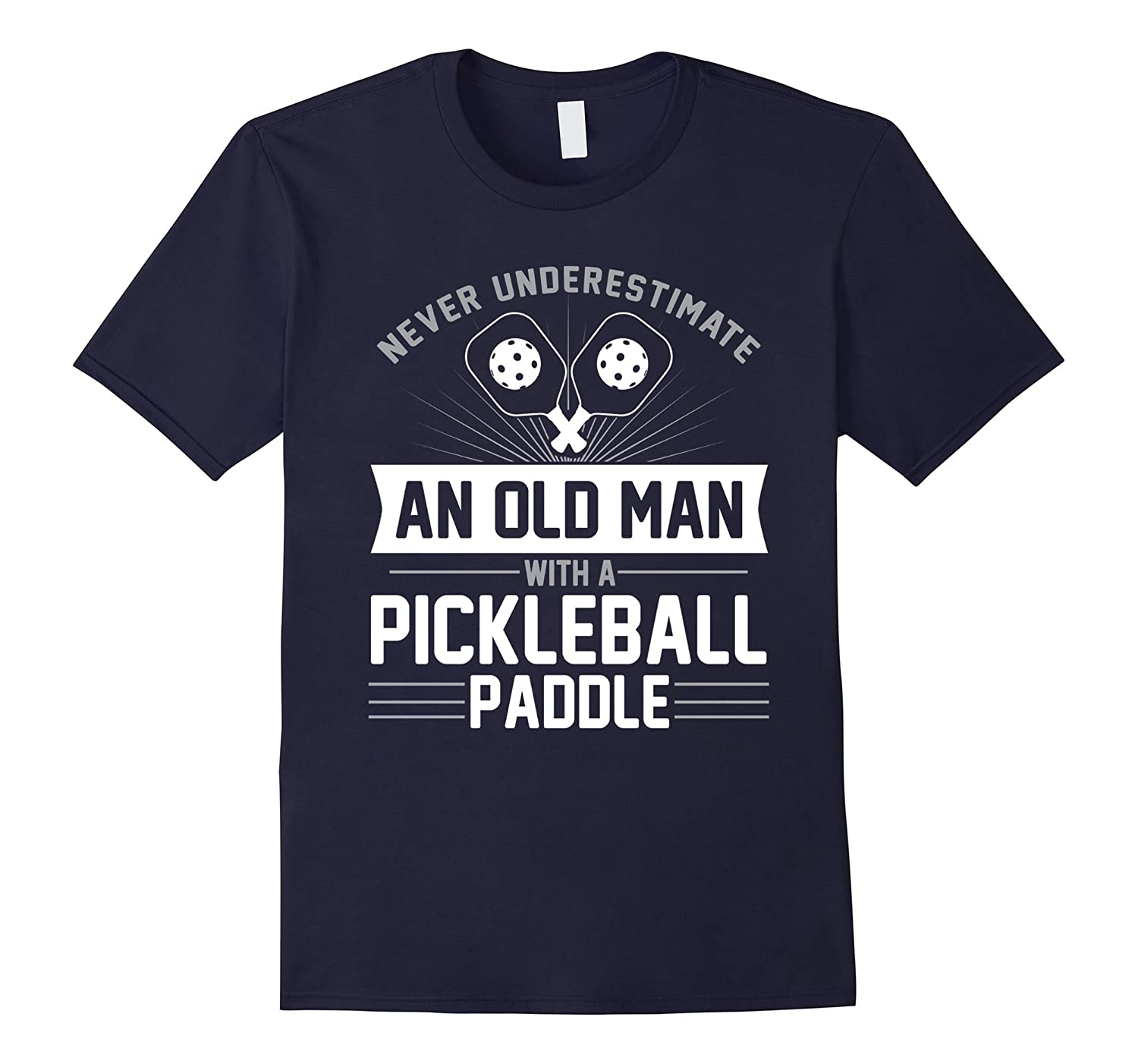 Never Underestimate An Old Man With a Pickleball Paddle Tee-TH