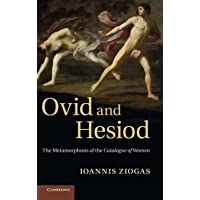 Ovid and Hesiod: The Metamorphosis of the Catalogue of Women