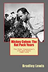Mickey Cohen: The Rat Pack Years: The Elder Statesman's Life and Times 1960-1976 Kindle Edition