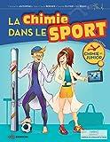 La chimie dans le sport (Chimie et... Junior)