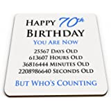 Happy 70th Birthday You Are Now Days Hours Minutes Seconds Old Novelty Glossy Mug Coaster