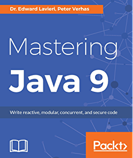 Java 9 programming by example your guide to software development 1 mastering java 9 write reactive modular concurrent and secure code fandeluxe Choice Image
