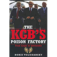 The KGB's Poison Factory: From Lenin to Litvinenko (English Edition)