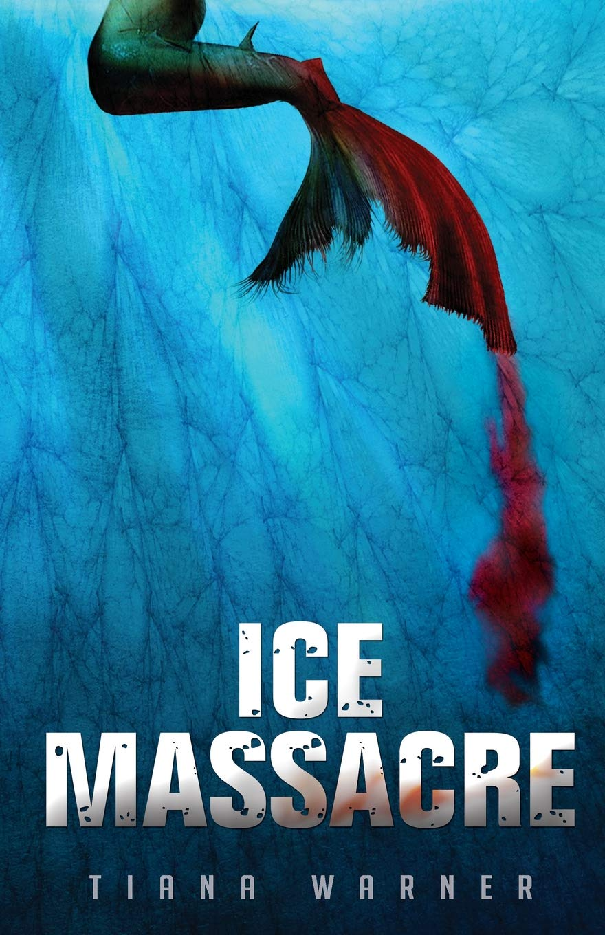 Amazon.com: Ice Massacre (9780988003934): Tiana Warner: Books