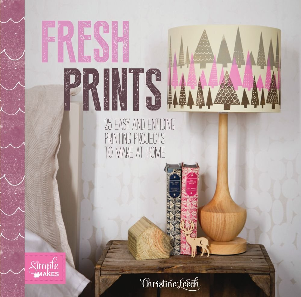 Fresh Prints: 25 Easy and Enticing Printing Projects to Make at Home (Simple Makes) pdf