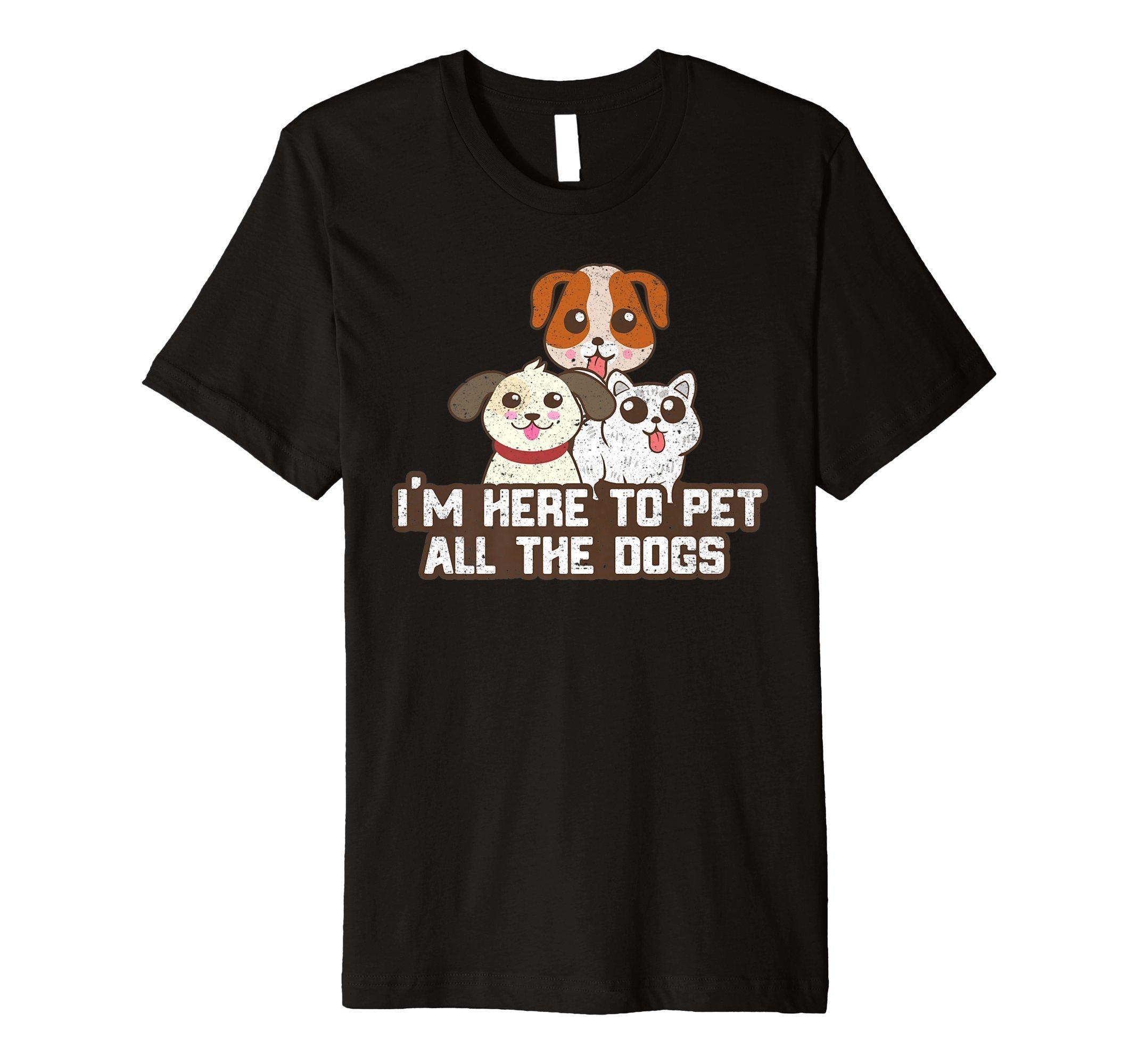 I'm Here to Pet All The Dogs Cute Puppy Dog Tshirt