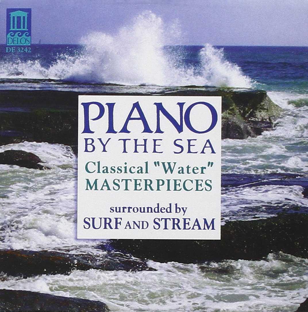 Piano by the Sea: Classical Water Masterpieces by Delos