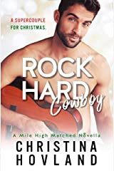 Rock Hard Cowboy: A sizzling, romantic comedy novella! (Mile High Matched Book 0) Kindle Edition
