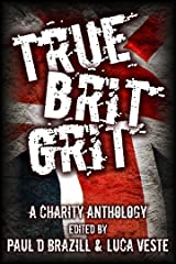 True Brit Grit - A Charity Anthology Kindle Edition