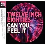 Twelve Inch Eighties - Can You Feel It
