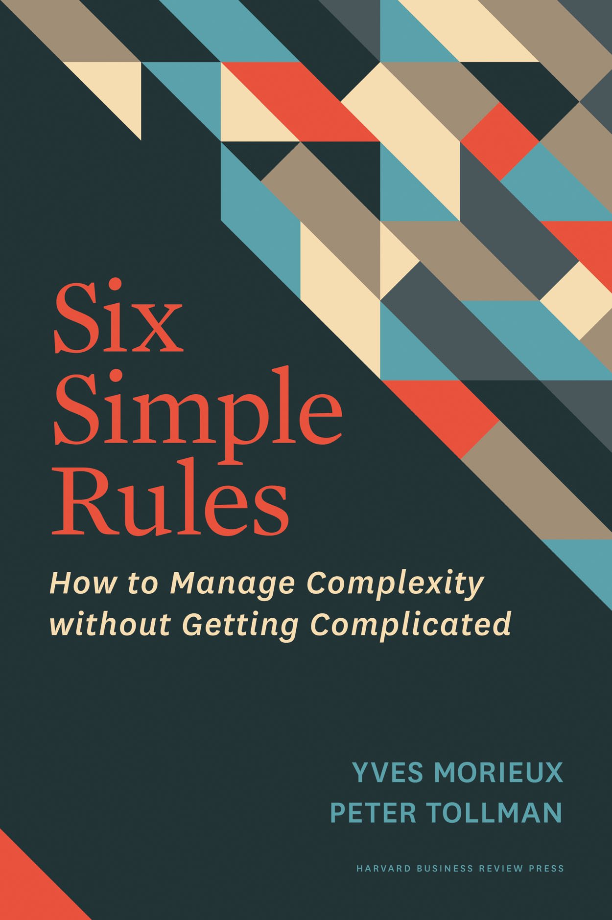 Six Simple Rules: How to Manage Complexity without Getting ...